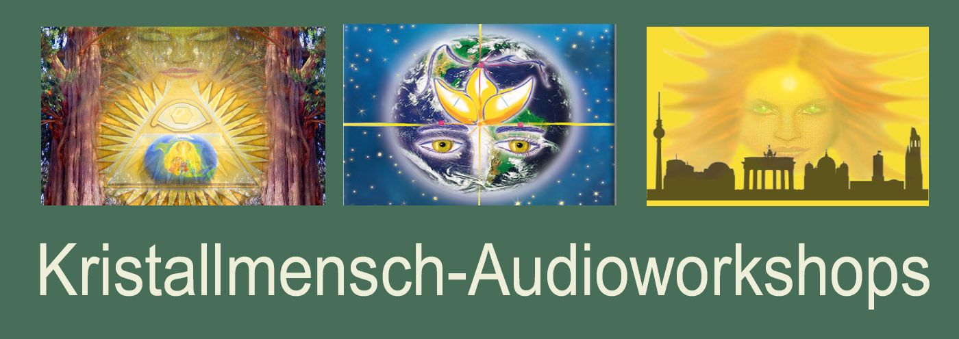 Kristallmensch Audioworkshops